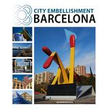 City Embellishment Barcelona